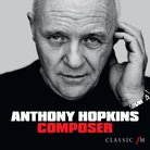 Sir Anthony Hopkins - Composer