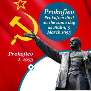 Prokofiev Prokofiev died on the same day as Stalin