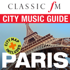 Classic FM City Music Guide: PARIS