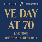 Classic FM presents VE Day at 70 - live from the R